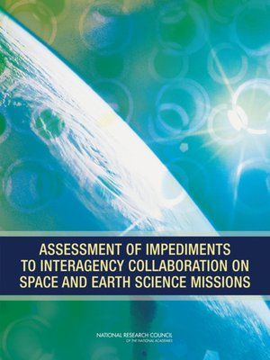 cover image of Assessment of Impediments to Interagency Collaboration on Space and Earth Science Missions