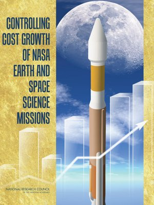 cover image of Controlling Cost Growth of NASA Earth and Space Science Missions