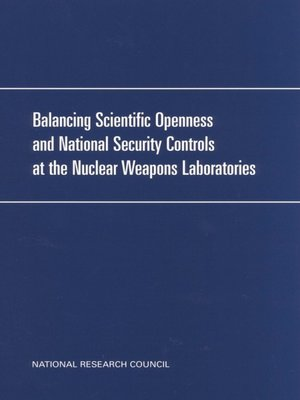 cover image of Balancing Scientific Openness and National Security Controls at the Nuclear Weapons Laboratories
