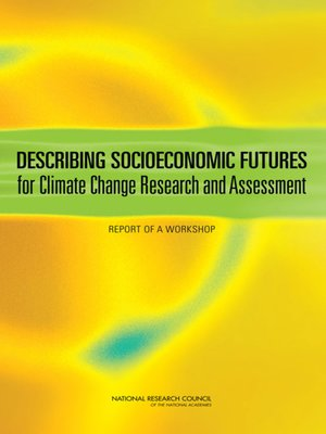 cover image of Describing Socioeconomic Futures for Climate Change Research and Assessment