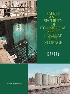 cover image of Safety and Security of Commercial Spent Nuclear Fuel Storage