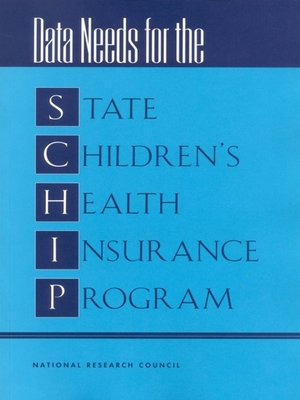 cover image of Data Needs for the State Children's Health Insurance Program