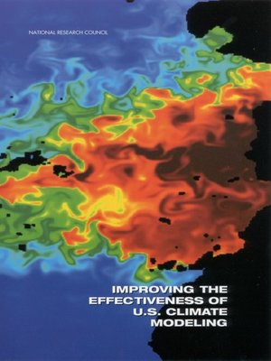 cover image of Improving the Effectiveness of U.S. Climate Modeling