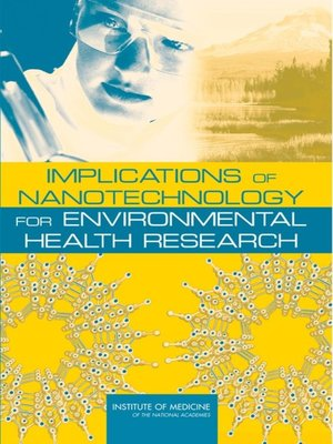 cover image of Implications of Nanotechnology for Environmental Health Research