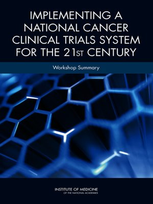 cover image of Implementing a National Cancer Clinical Trials System for the 21st Century