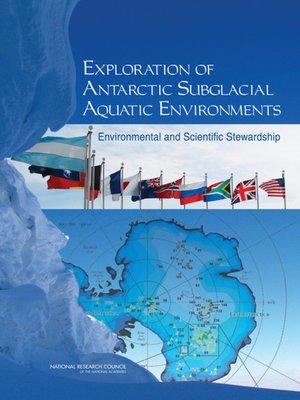 cover image of Exploration of Antarctic Subglacial Aquatic Environments