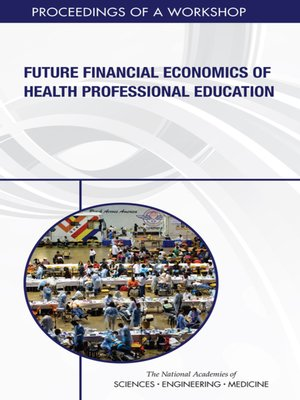 cover image of Future Financial Economics of Health Professional Education