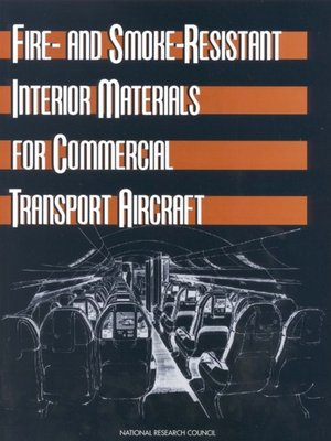 cover image of Fire- and Smoke-Resistant Interior Materials for Commercial Transport Aircraft