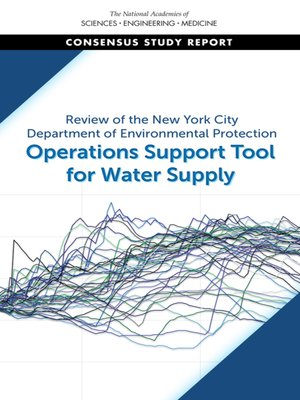 cover image of Review of the New York City Department of Environmental Protection Operations Support Tool for Water Supply