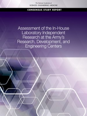 cover image of Assessment of the In-House Laboratory Independent Research at the Army's Research, Development, and Engineering Centers