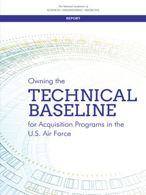 cover image of Owning the Technical Baseline for Acquisition Programs in the U.S. Air Force