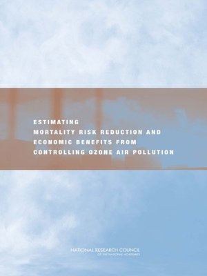 cover image of Estimating Mortality Risk Reduction and Economic Benefits from Controlling Ozone Air Pollution