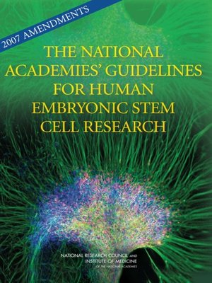 cover image of 2007 Amendments to the National Academies' Guidelines for Human Embryonic Stem Cell Research