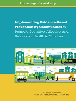 cover image of Implementing Evidence-Based Prevention by Communities to Promote Cognitive, Affective, and Behavioral Health in Children