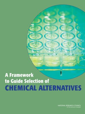 cover image of A Framework to Guide Selection of Chemical Alternatives