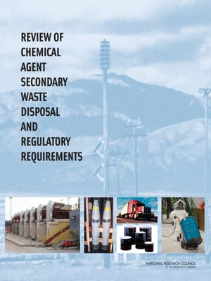 cover image of Review of Chemical Agent Secondary Waste Disposal and Regulatory Requirements