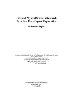 cover image of Life and Physical Sciences Research for a New Era of Space Exploration