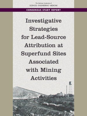 cover image of Investigative Strategies for Lead-Source Attribution at Superfund Sites Associated with Mining Activities