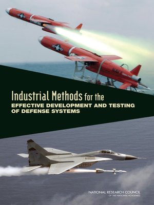 cover image of Industrial Methods for the Effective Development and Testing of Defense Systems