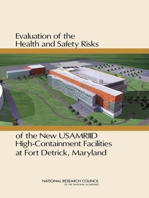 cover image of Evaluation of the Health and Safety Risks of the New USAMRIID High-Containment Facilities at Fort Detrick, Maryland