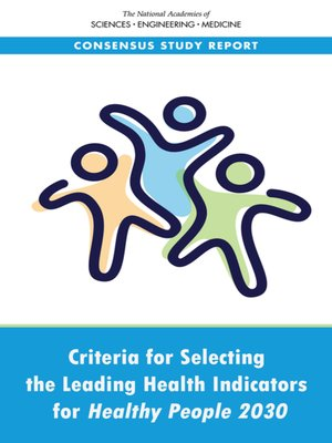cover image of Criteria for Selecting the Leading Health Indicators for Healthy People 2030