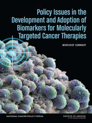 cover image of Policy Issues in the Development and Adoption of Biomarkers for Molecularly Targeted Cancer Therapies