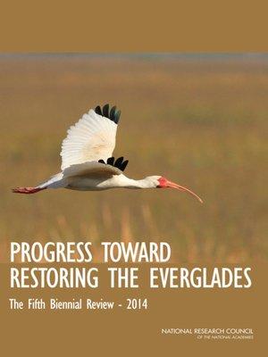 cover image of Progress Toward Restoring the Everglades