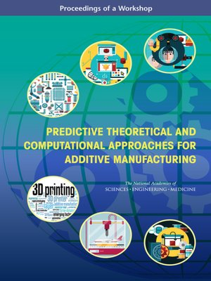 cover image of Predictive Theoretical and Computational Approaches for Additive Manufacturing