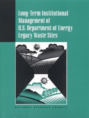 cover image of Long-Term Institutional Management of U.S. Department of Energy Legacy Waste Sites