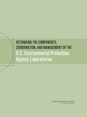cover image of Rethinking the Components, Coordination, and Management of the U.S. Environmental Protection Agency Laboratories