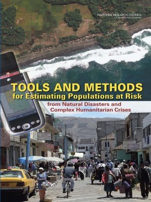 cover image of Tools and Methods for Estimating Populations at Risk from Natural Disasters and Complex Humanitarian Crises