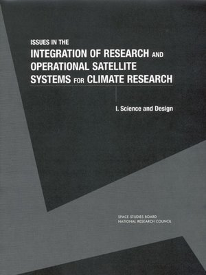 cover image of Issues in the Integration of Research and Operational Satellite Systems for Climate Research, Part 1