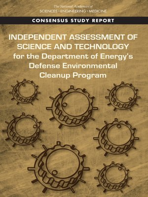 cover image of Independent Assessment of Science and Technology for the Department of Energy's Defense Environmental Cleanup Program