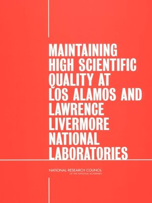 cover image of Maintaining High Scientific Quality at Los Alamos and Lawrence Livermore National Laboratories