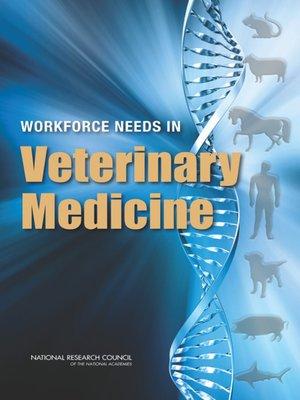 cover image of Workforce Needs in Veterinary Medicine