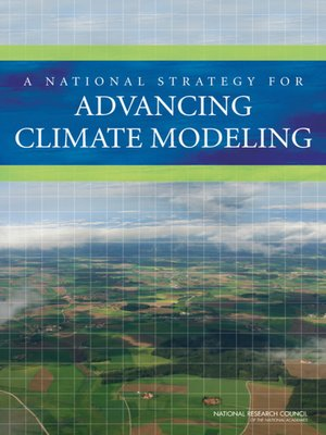 cover image of A National Strategy for Advancing Climate Modeling