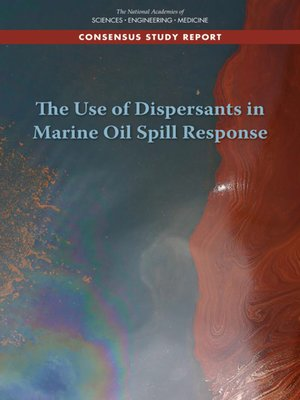 cover image of The Use of Dispersants in Marine Oil Spill Response