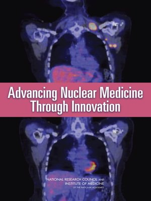 cover image of Advancing Nuclear Medicine Through Innovation