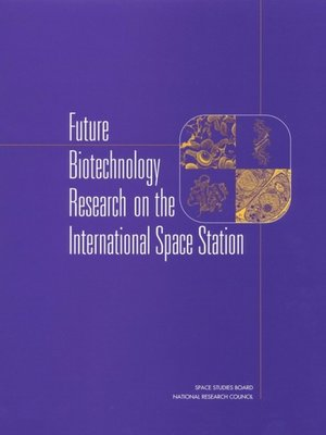 cover image of Future Biotechnology Research on the International Space Station