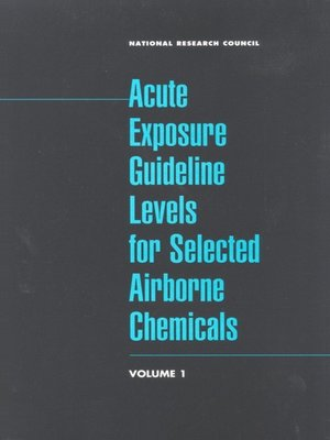 cover image of Acute Exposure Guideline Levels for Selected Airborne Chemicals, Volume 1