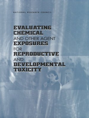 cover image of Evaluating Chemical and Other Agent Exposures for Reproductive and Developmental Toxicity