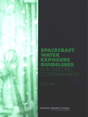cover image of Spacecraft Water Exposure Guidelines for Selected Contaminants, Volume 1