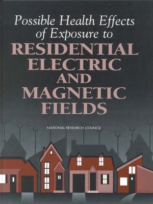 cover image of Possible Health Effects of Exposure to Residential Electric and Magnetic Fields