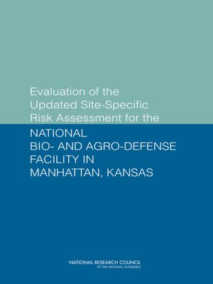 cover image of Evaluation of the Updated Site-Specific Risk Assessment for the National Bio- and Agro-Defense Facility in Manhattan, Kansas