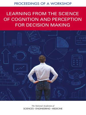 cover image of Learning from the Science of Cognition and Perception for Decision Making