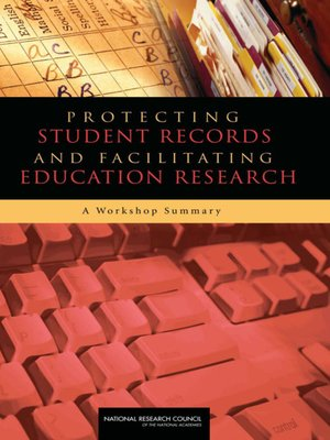 cover image of Protecting Student Records and Facilitating Education Research