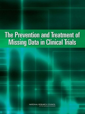 cover image of The Prevention and Treatment of Missing Data in Clinical Trials