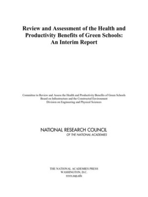 cover image of Review and Assessment of the Health and Productivity Benefits of Green Schools