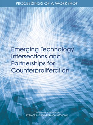 cover image of Emerging Technology Intersections and Partnerships for Counterproliferation