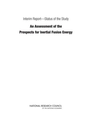 """cover image of Interim Report-Status of the Study """"An Assessment of the Prospects for Inertial Fusion Energy"""""""
